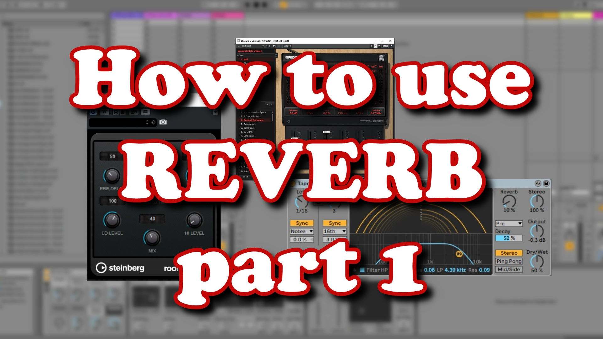 How To Use Reverb part 1